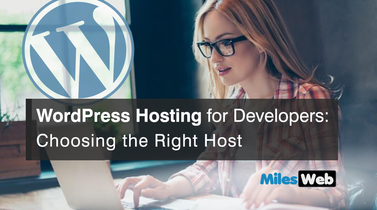 WordPress Hosting for Developers- Choosing the Right Host